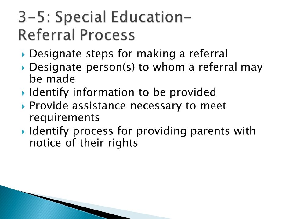  Designate steps for making a referral  Designate person(s) to whom a referral may be made  Identify information to be provided  Provide assistanc