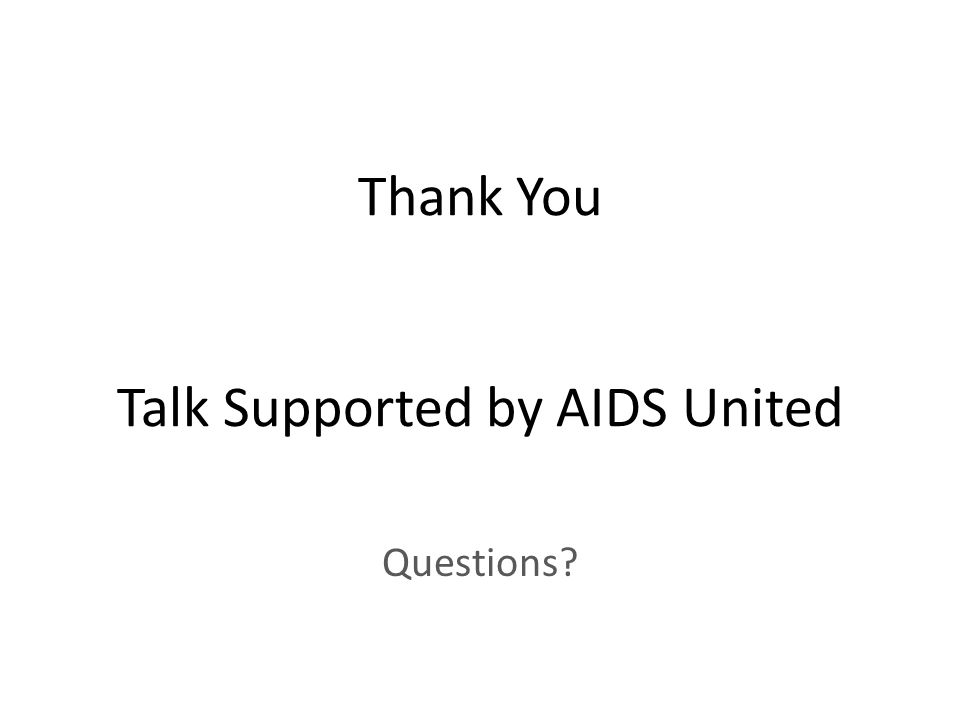 Thank You Talk Supported by AIDS United Questions
