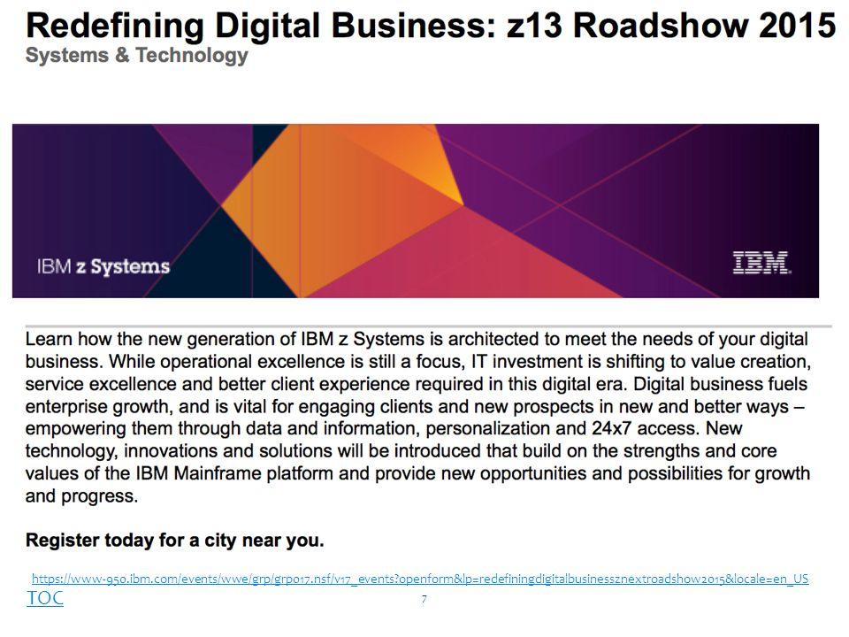 TOC https://www-950.ibm.com/events/wwe/grp/grp017.nsf/v17_events?openform&lp=redefiningdigitalbusinessznextroadshow2015&locale=en_US 7