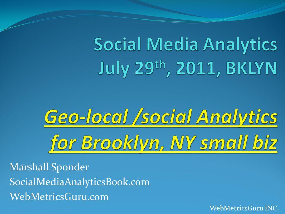 Marshall Sponder SocialMediaAnalyticsBook.com WebMetricsGuru.com WebMetricsGuru INC.