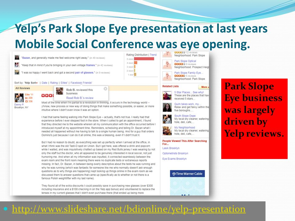 Yelp's Park Slope Eye presentation at last years Mobile Social Conference was eye opening.