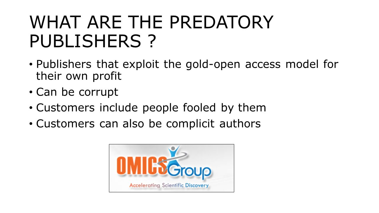 WHAT ARE THE PREDATORY PUBLISHERS .