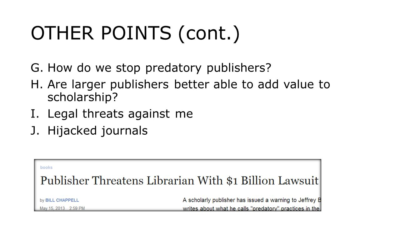 OTHER POINTS (cont.) G.How do we stop predatory publishers.