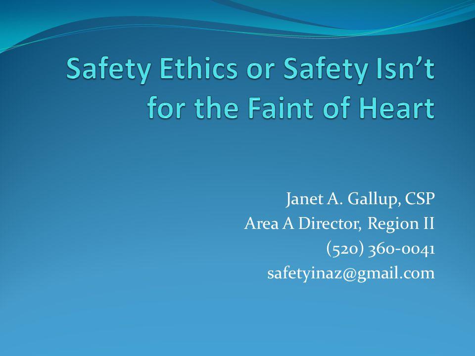 Janet A. Gallup, CSP Area A Director, Region II (520) 360-0041 safetyinaz@gmail.com