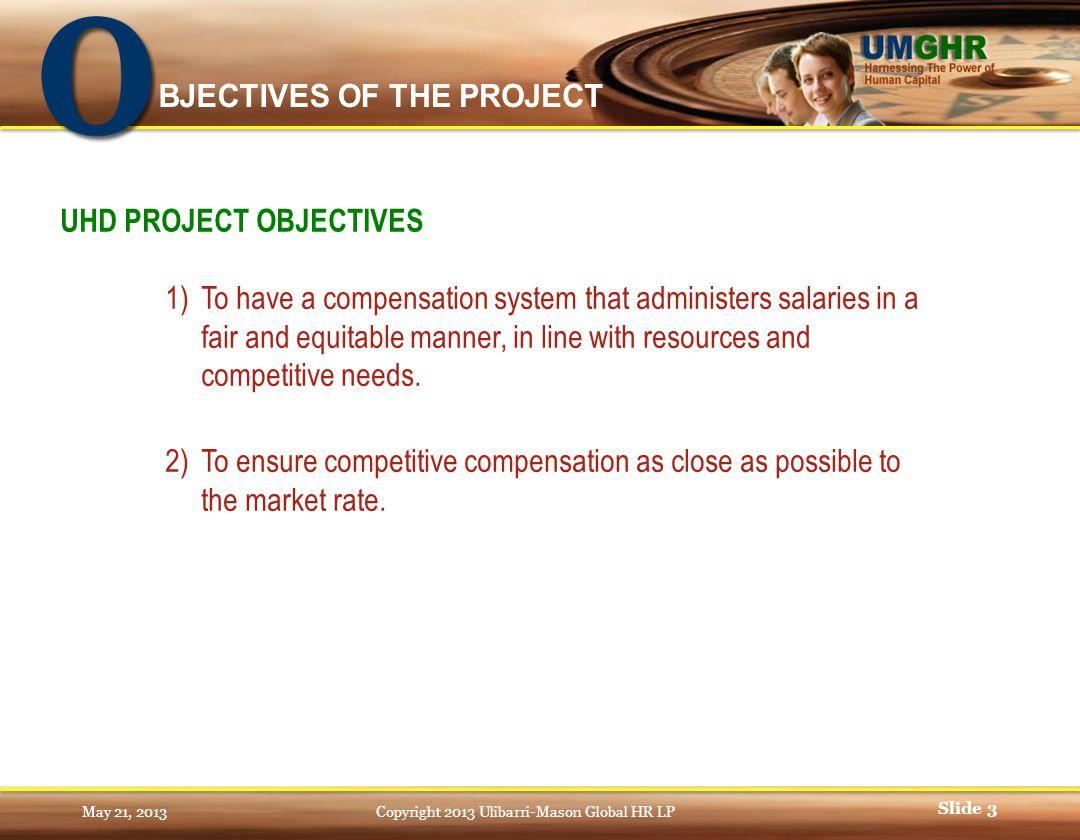 Slide 3 1)To have a compensation system that administers salaries in a fair and equitable manner, in line with resources and competitive needs.