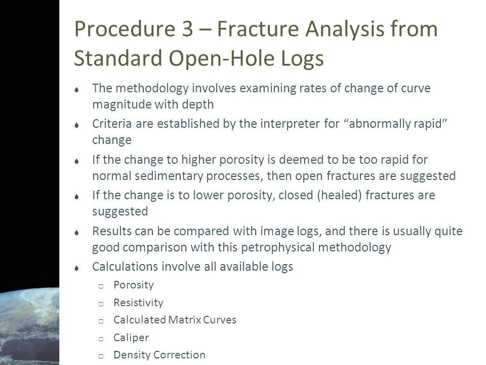 Procedure 3 – Fracture Analysis from Standard Open-Hole Logs  The methodology involves examining rates of change of curve magnitude with depth  Crit