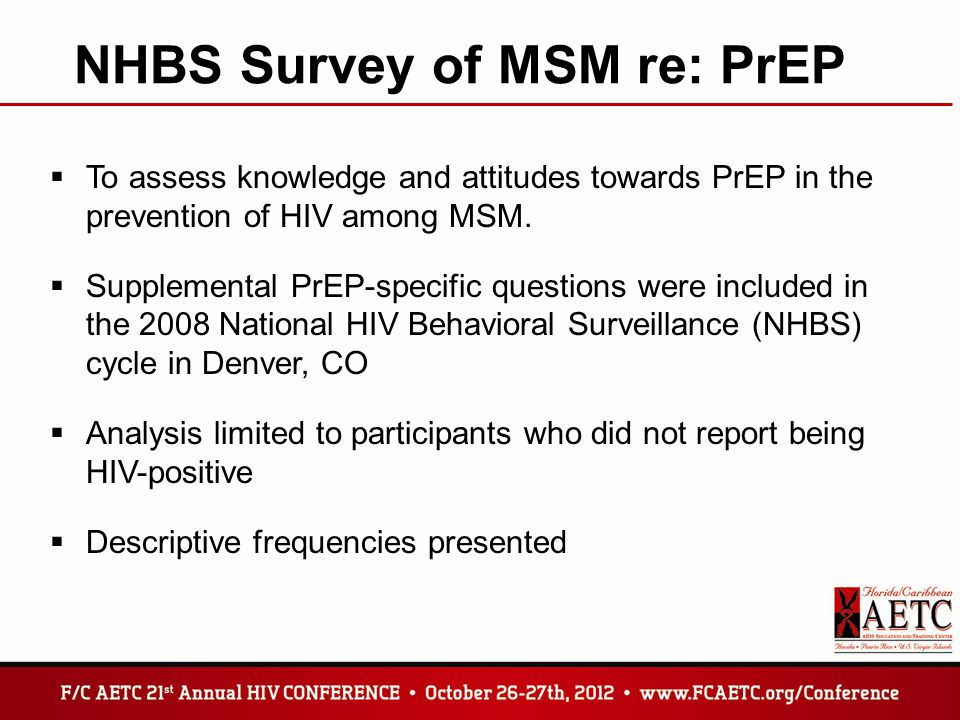 NHBS Survey of MSM re: PrEP  To assess knowledge and attitudes towards PrEP in the prevention of HIV among MSM.  Supplemental PrEP-specific question