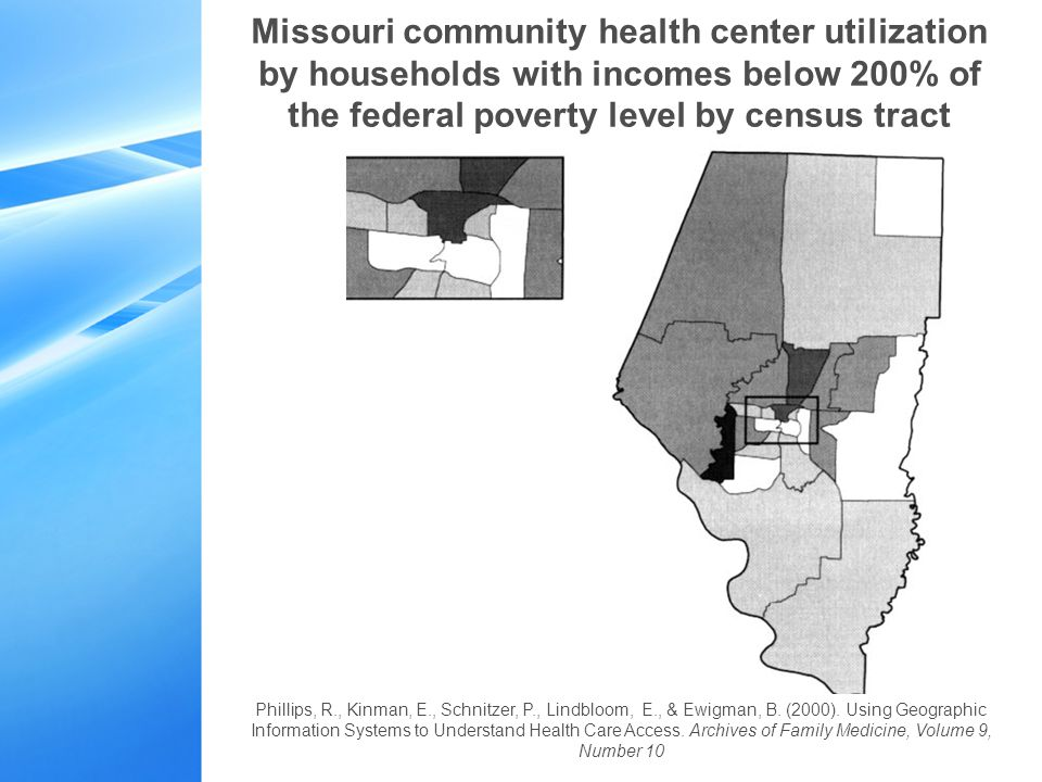 Missouri community health center utilization by households with incomes below 200% of the federal poverty level by census tract Phillips, R., Kinman, E., Schnitzer, P., Lindbloom, E., & Ewigman, B.
