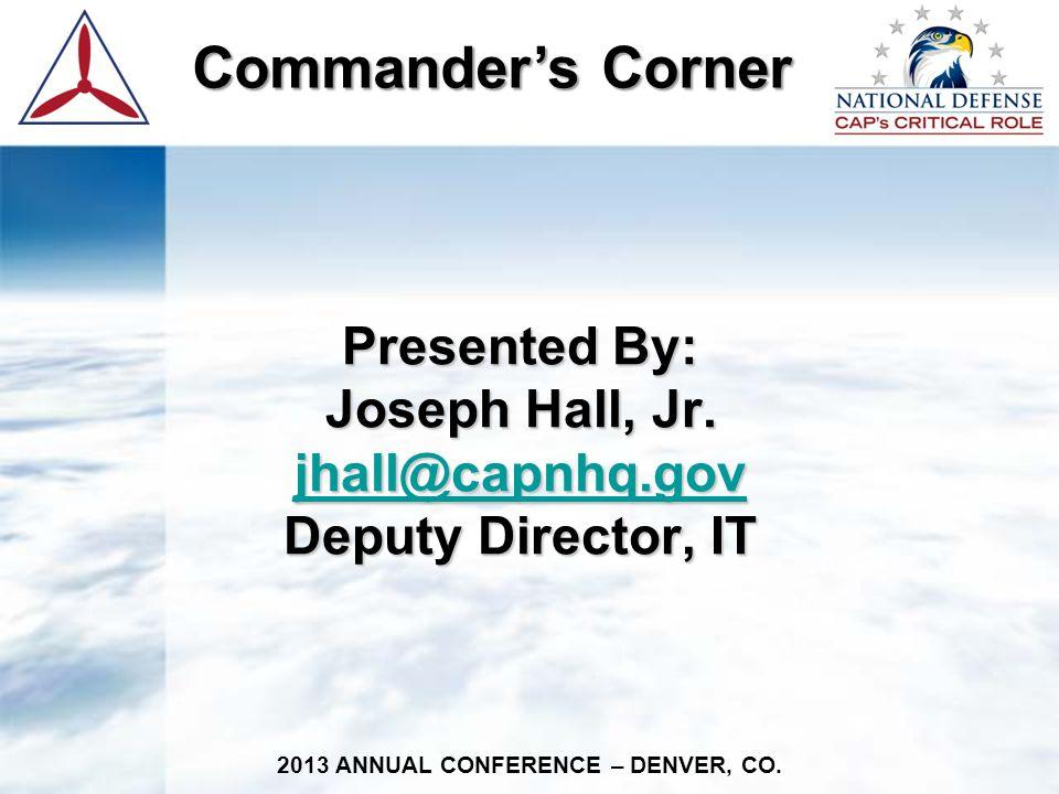 Commander's Corner Commander's Corner 2013 ANNUAL CONFERENCE – DENVER, CO.