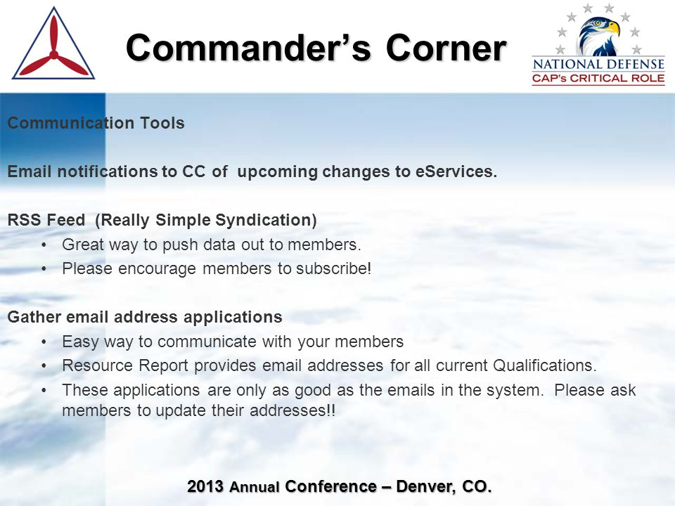 2013 Annual Conference – Denver, CO. Commander's Corner Commander's Corner Communication Tools Email notifications to CC of upcoming changes to eServi