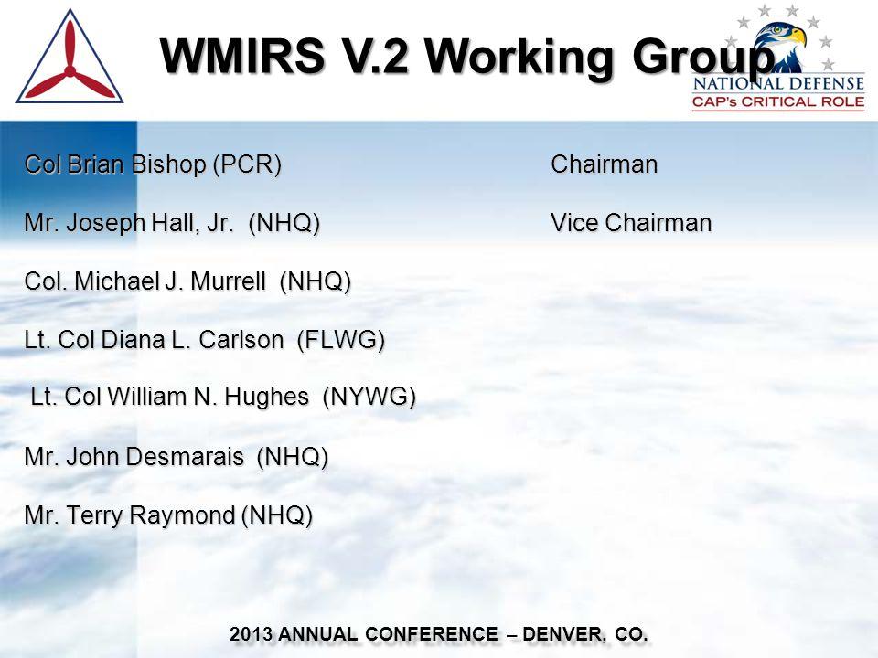 WMIRS V.2 Working Group WMIRS V.2 Working Group 2013 ANNUAL CONFERENCE – DENVER, CO.