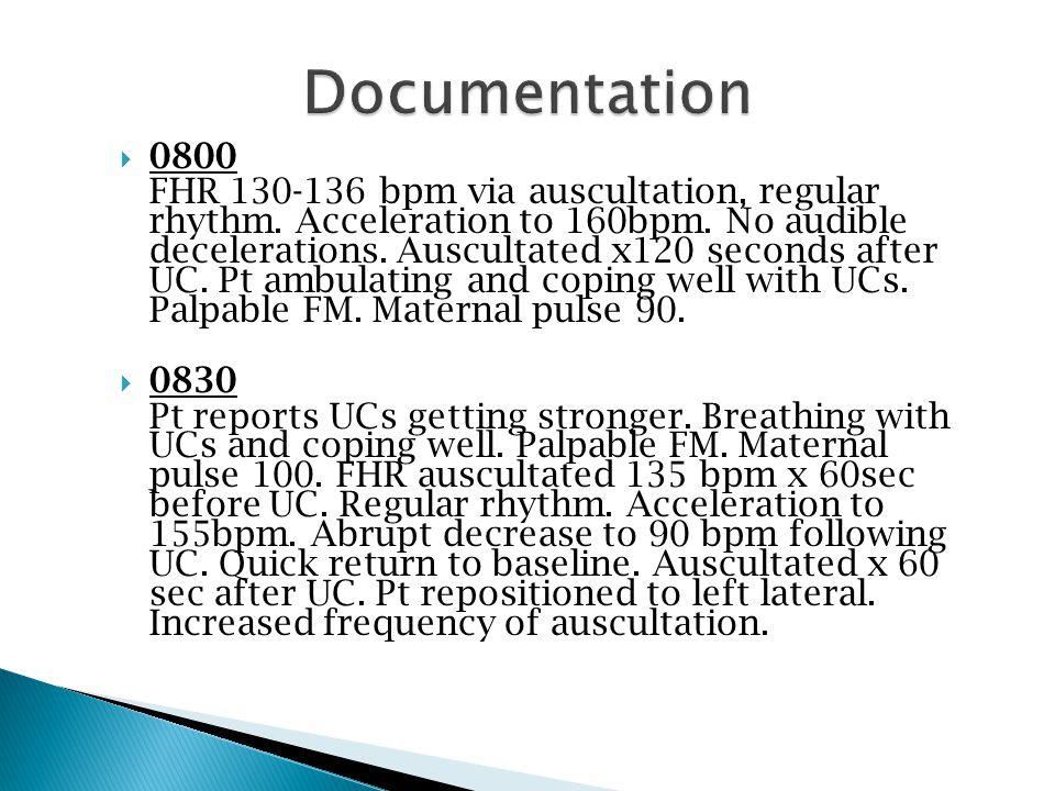  0800 FHR 130-136 bpm via auscultation, regular rhythm.