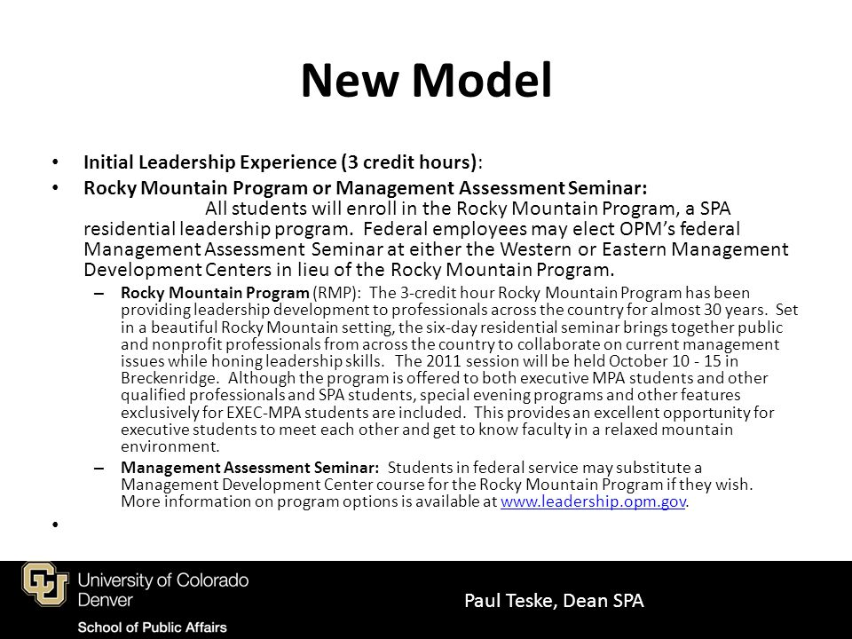 New Model Other Required Courses (15 credit hours) Four Core Courses (12 credit hours): Two core courses will be required to be completed in Denver via an intensive residential format that will include using online learning to complete course requirements after the residential component is completed.