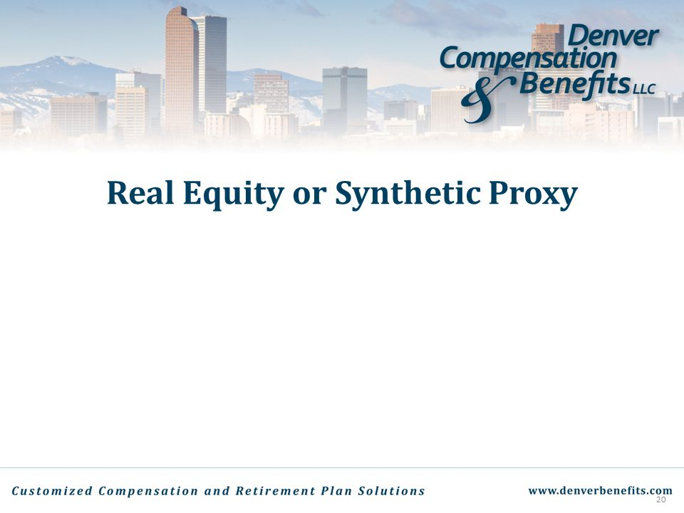 Real Equity or Synthetic Proxy 20