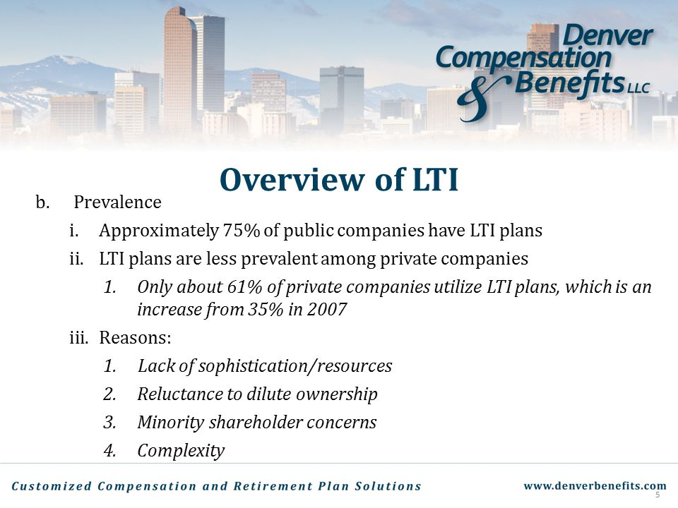 Overview of LTI b.Prevalence i.Approximately 75% of public companies have LTI plans ii.LTI plans are less prevalent among private companies 1.Only abo
