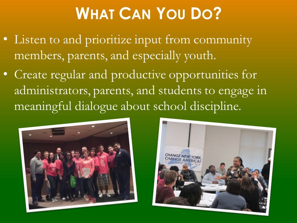 Listen to and prioritize input from community members, parents, and especially youth.