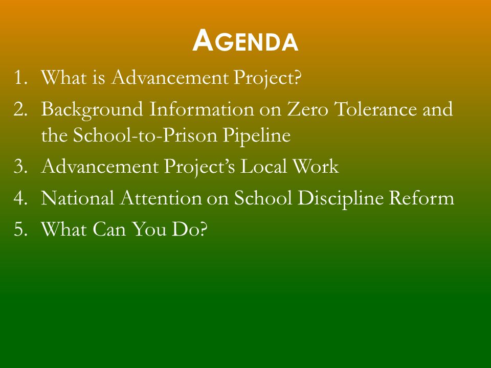 A GENDA 1.What is Advancement Project.