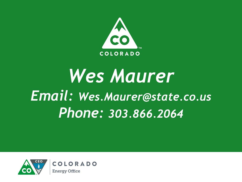Wes Maurer Email: Wes.Maurer@state.co.us Phone: 303.866.2064