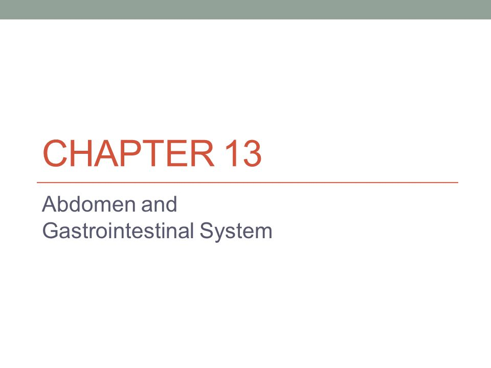 CHAPTER 13 Abdomen and Gastrointestinal System