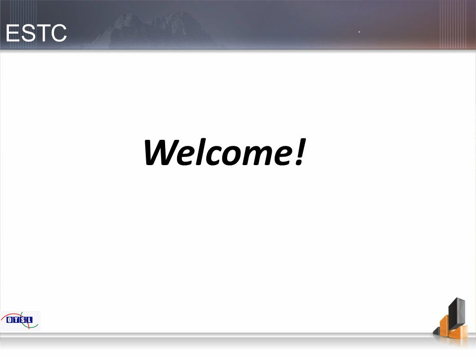 ESTC Welcome!