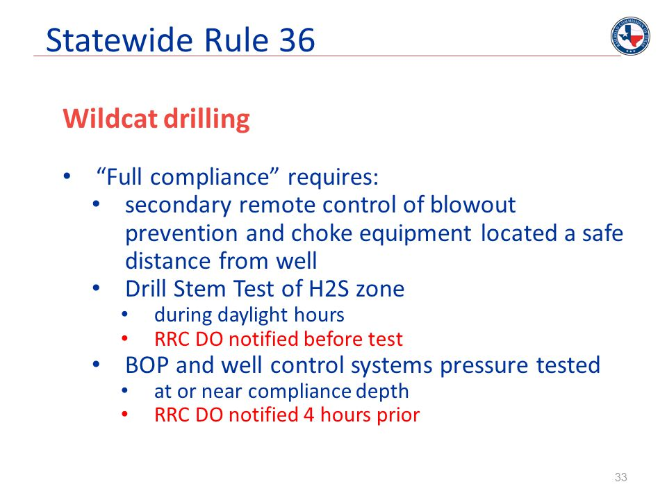 """Statewide Rule 36 Wildcat drilling """"Full compliance"""" requires: secondary remote control of blowout prevention and choke equipment located a safe dista"""