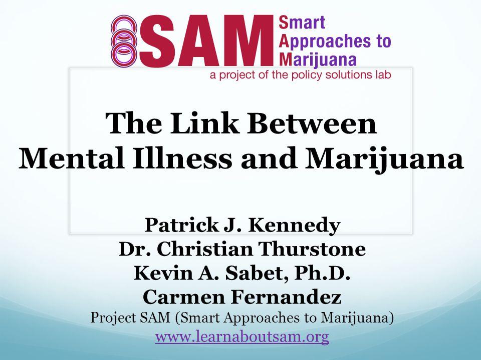 The Link Between Mental Illness and Marijuana Patrick J.