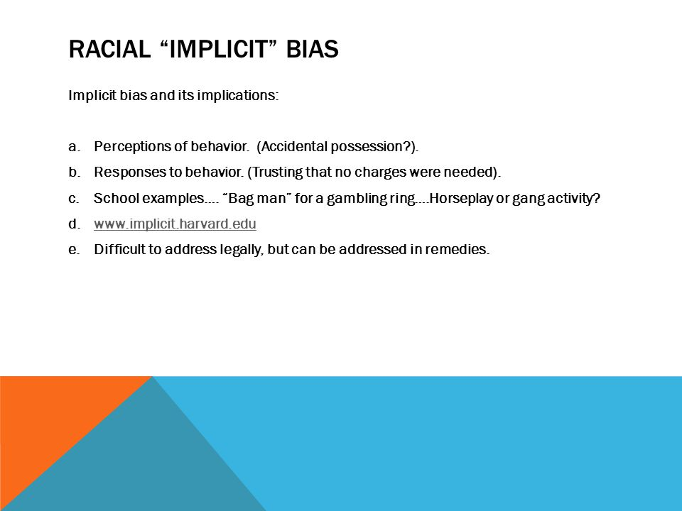 RACIAL IMPLICIT BIAS Implicit bias and its implications: a.Perceptions of behavior.