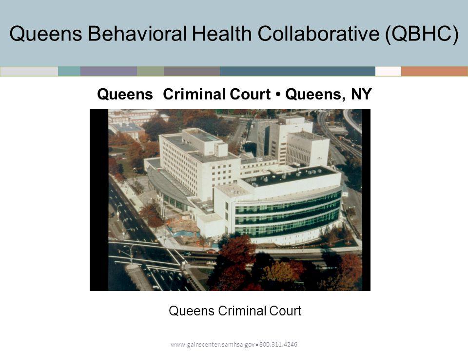 Queens Behavioral Health Collaborative (QBHC) Queens Criminal Court Queens, NY Queens Criminal Court