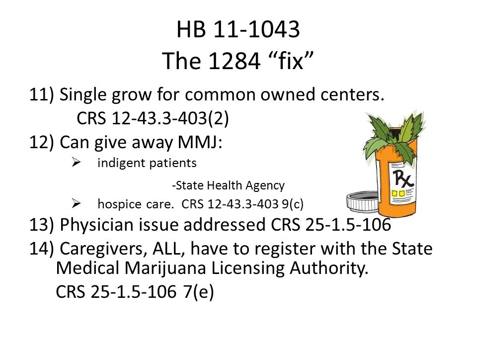 HB 11-1043 The 1284 fix 11) Single grow for common owned centers.