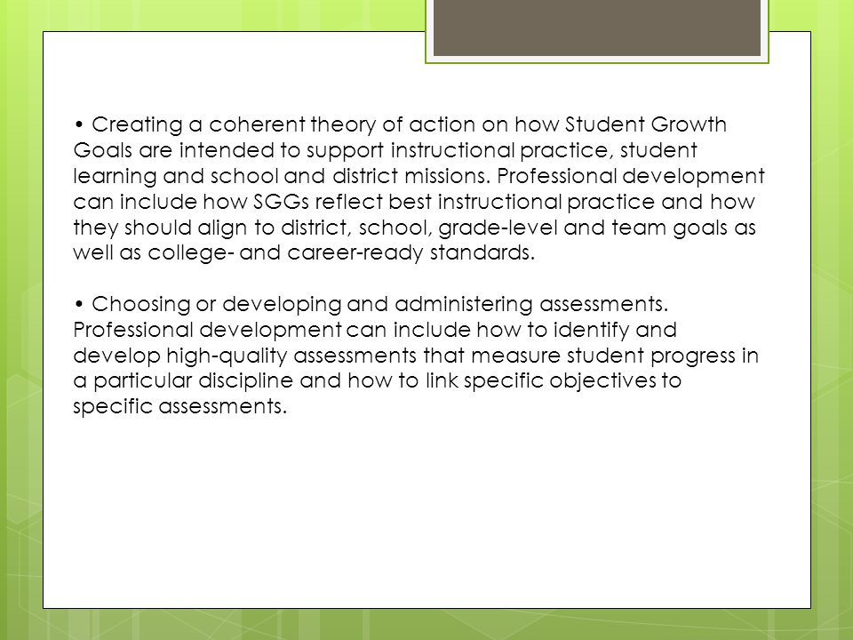Creating a coherent theory of action on how Student Growth Goals are intended to support instructional practice, student learning and school and distr