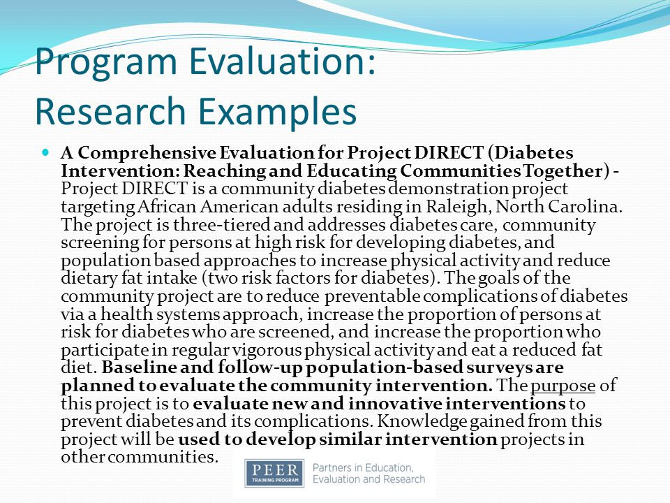 Program Evaluation: Research Examples A Comprehensive Evaluation for Project DIRECT (Diabetes Intervention: Reaching and Educating Communities Togethe