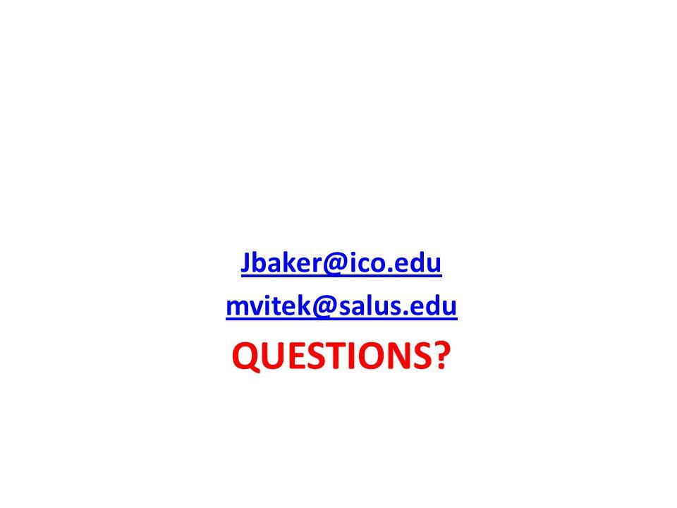 QUESTIONS Jbaker@ico.edu mvitek@salus.edu