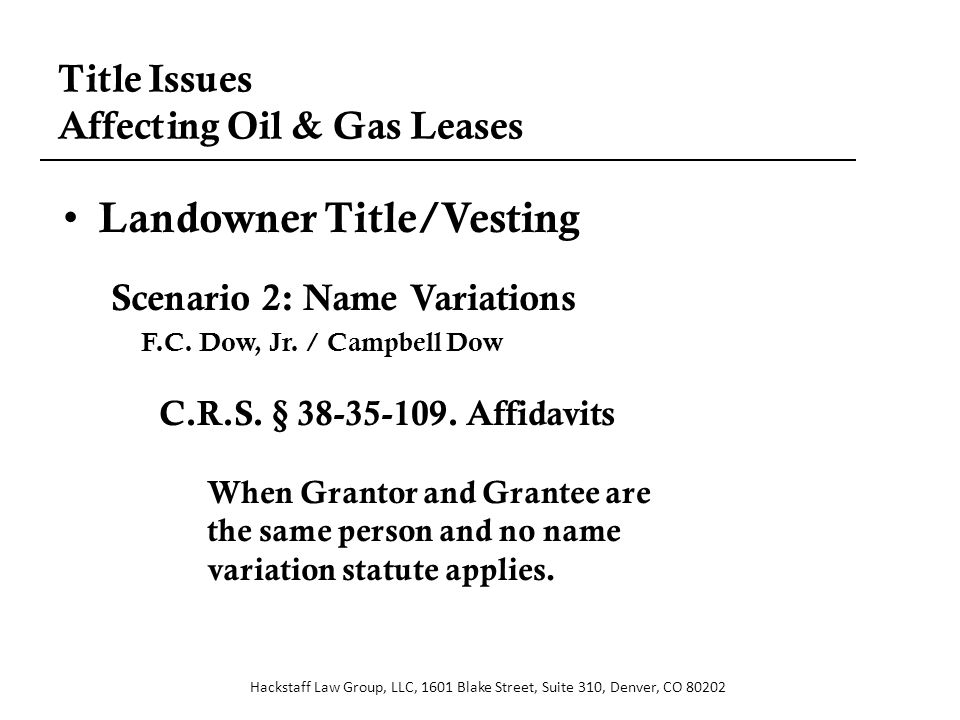Title Issues Affecting Oil & Gas Leases Landowner Title/Vesting Scenario 2: Name Variations F.C.