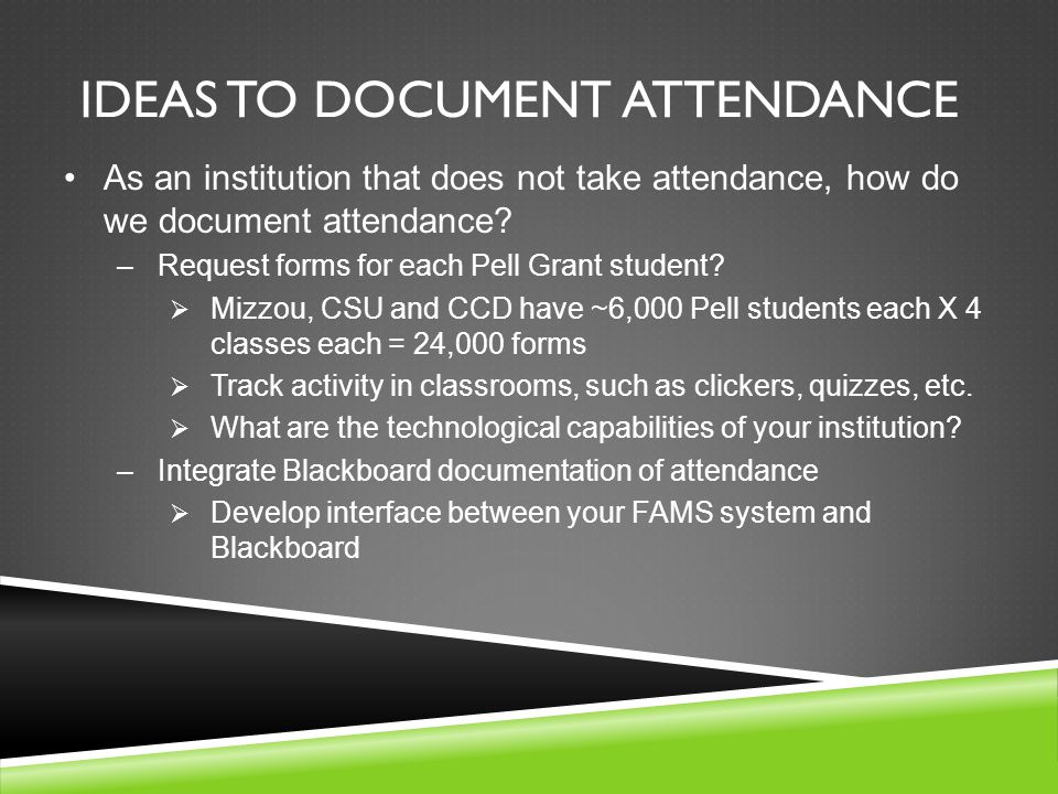 IDEAS TO DOCUMENT ATTENDANCE As an institution that does not take attendance, how do we document attendance.