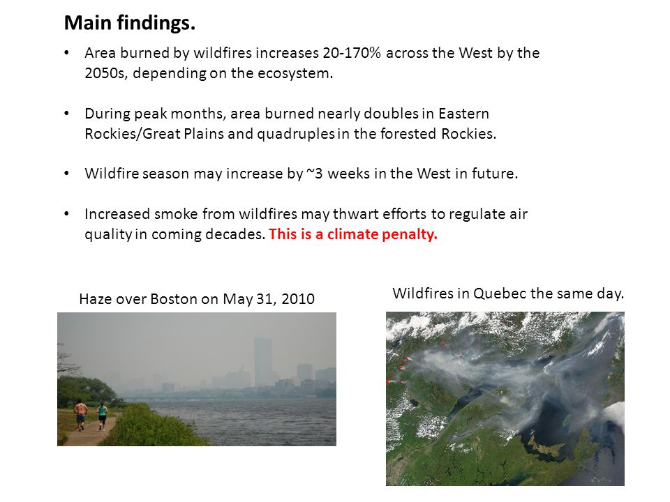 Main findings. Area burned by wildfires increases 20-170% across the West by the 2050s, depending on the ecosystem. During peak months, area burned ne