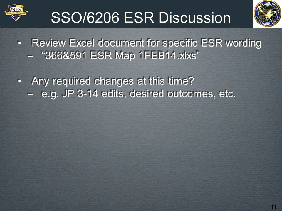 11 SSO/6206 ESR Discussion Review Excel document for specific ESR wording ‒ 366&591 ESR Map 1FEB14.xlxs Any required changes at this time.