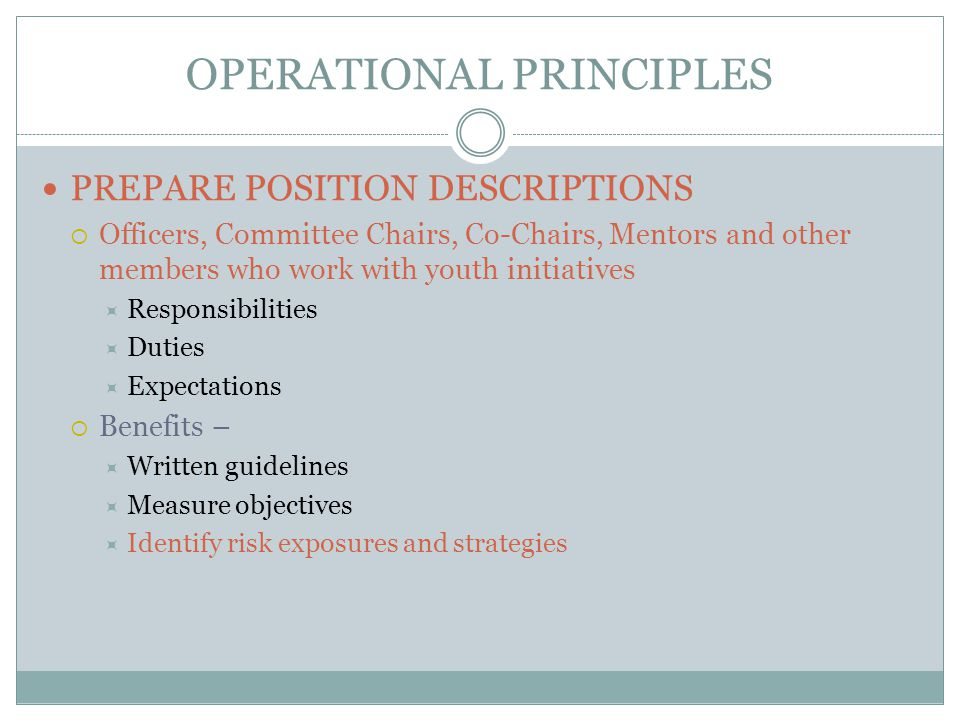 OPERATIONAL PRINCIPLES PREPARE POSITION DESCRIPTIONS  Officers, Committee Chairs, Co-Chairs, Mentors and other members who work with youth initiative