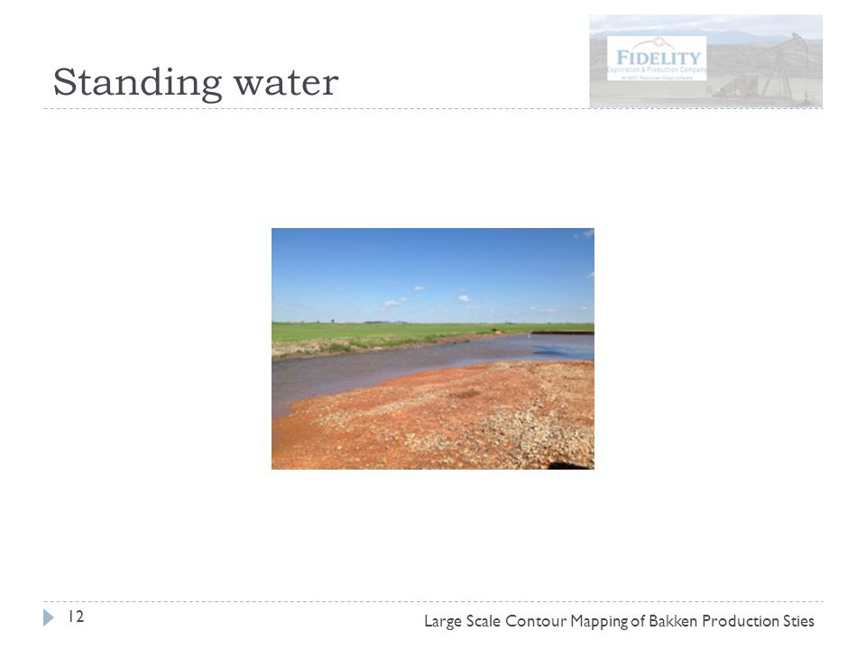 Standing water 12 Large Scale Contour Mapping of Bakken Production Sties