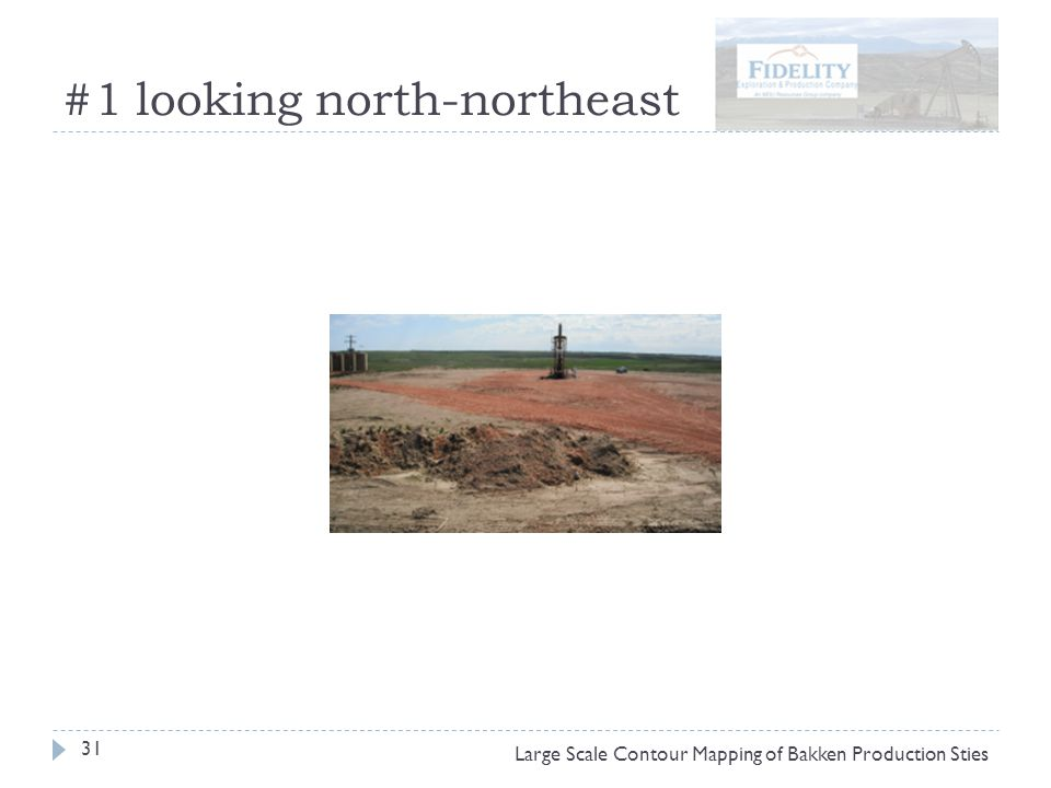 #1 looking north-northeast 31 Large Scale Contour Mapping of Bakken Production Sties
