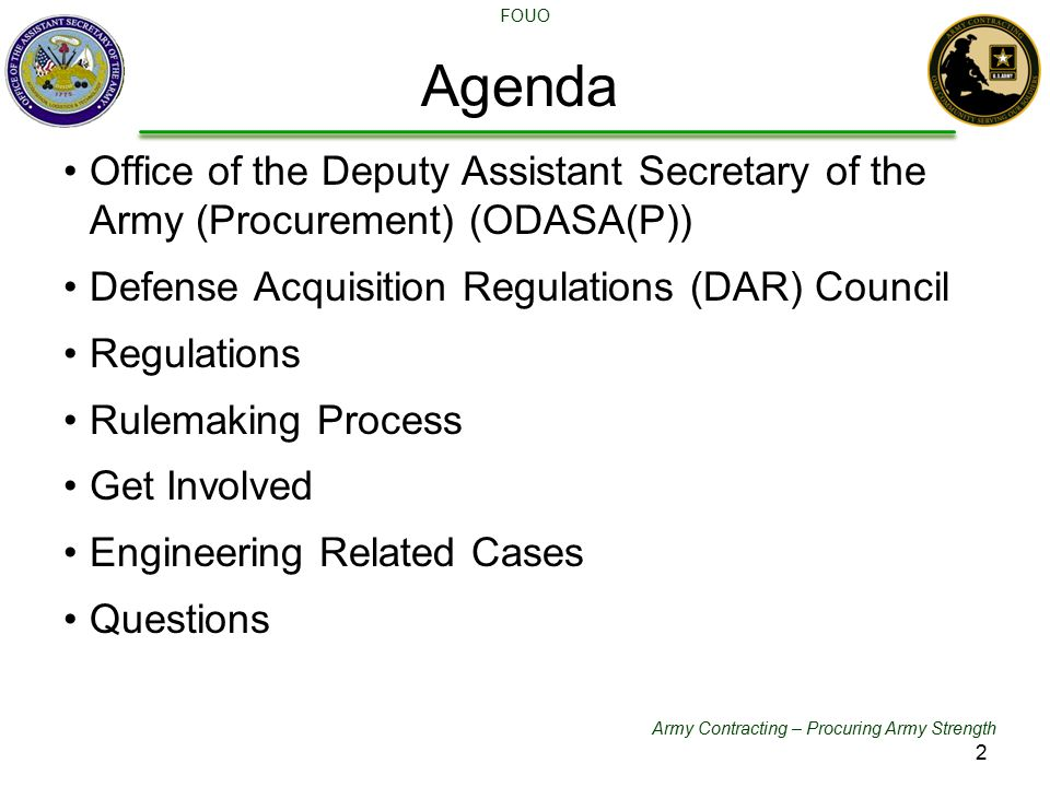 Army Contracting – Procuring Army Strength FOUO Office of the Deputy Assistant Secretary of the Army (Procurement) (ODASA(P)) Defense Acquisition Regu