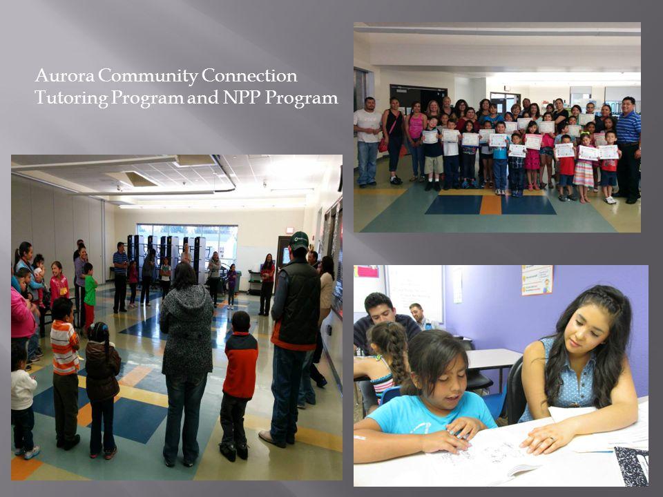 Aurora Community Connection Tutoring Program and NPP Program