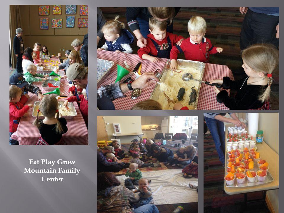 Eat Play Grow Mountain Family Center