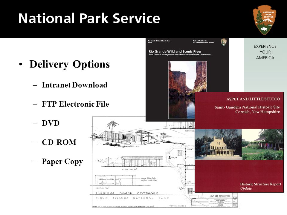 Delivery Options –Intranet Download –FTP Electronic File –DVD –CD-ROM –Paper Copy