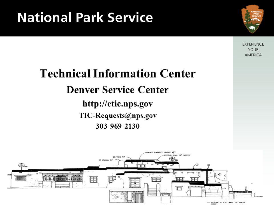 Technical Information Center Denver Service Center http://etic.nps.gov TIC-Requests@nps.gov 303-969-2130