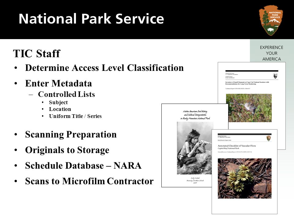 Park Information – Name, Region, Code Access – Public, Restricted, Sensitive, Archeology Information Type – Document, Drawing, Electronic PMIS, Project, Contract Numbers Title, Author, Date Subjects Scale, Size Number of Sheets or Pages Required Metadata Information