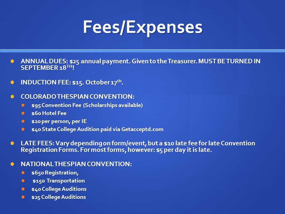 Fees/Expenses ANNUAL DUES: $25 annual payment.Given to the Treasurer.