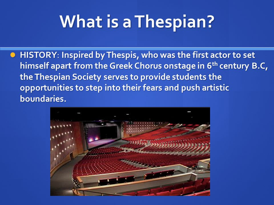 What is a Thespian.