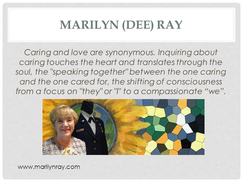 MARILYN (DEE) RAY Caring and love are synonymous.
