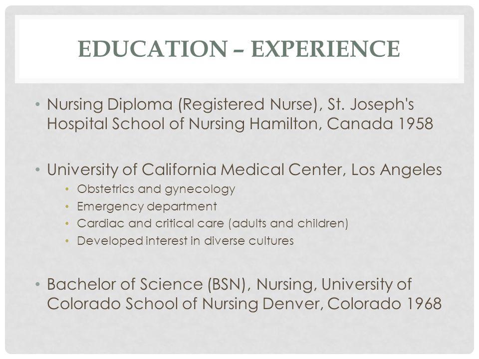 EDUCATION – EXPERIENCE Nursing Diploma (Registered Nurse), St.