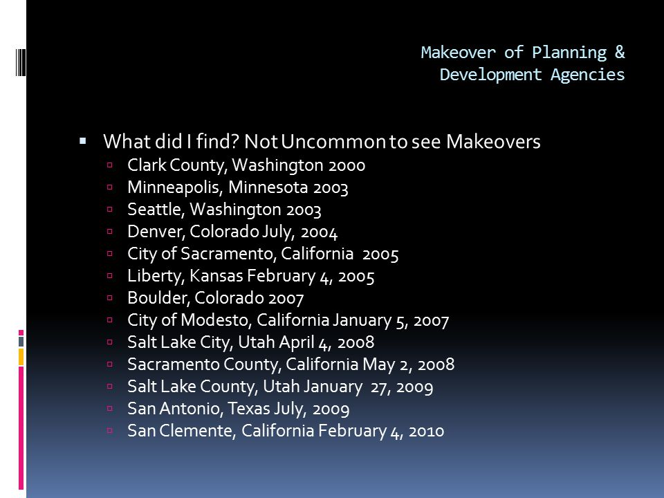 Makeover of Planning & Development Agencies  What did I find.